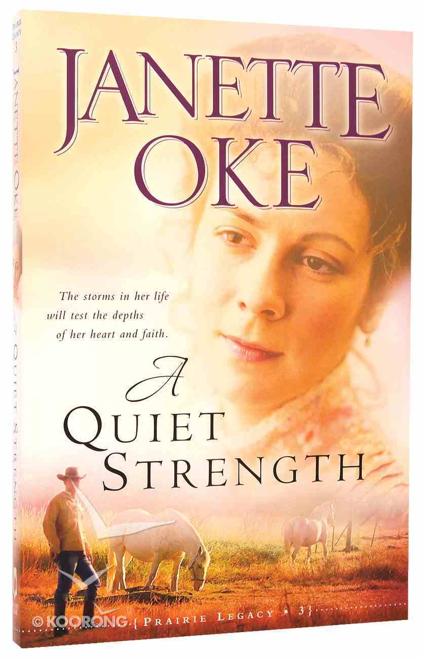 A Quiet Strength (#03 in Prairie Legacy Series) Paperback