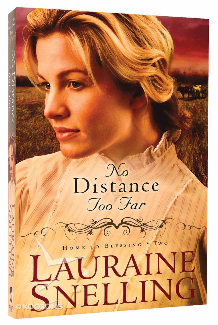 No Distance Too Far (#02 in Home To Blessing Series) Paperback