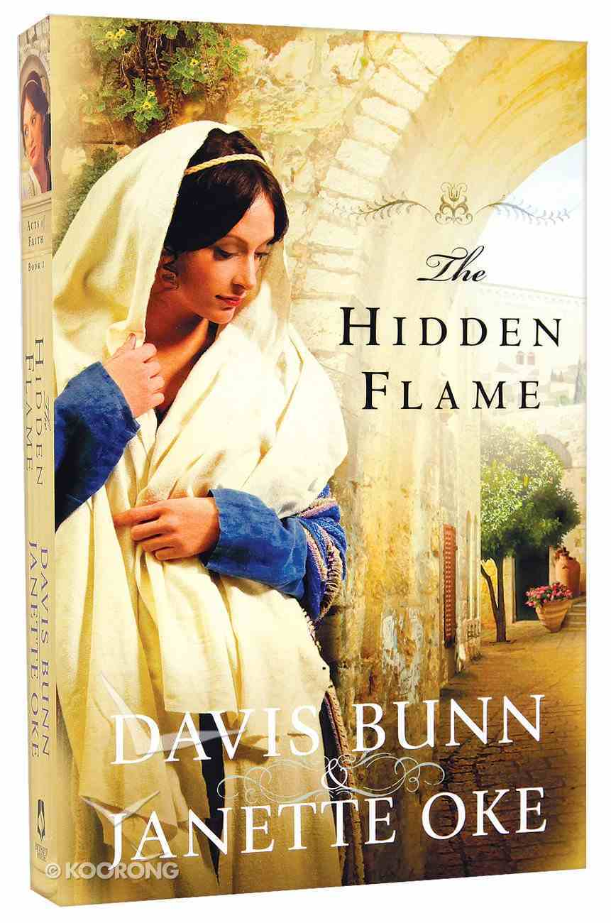The Hidden Flame (#02 in Acts Of Faith Series) Paperback