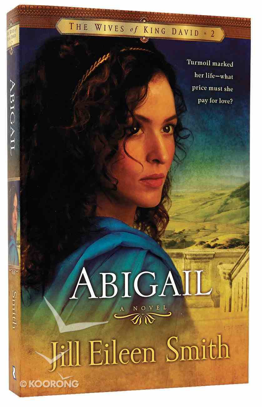 Abigail (#02 in Wives Of King David Series) Paperback