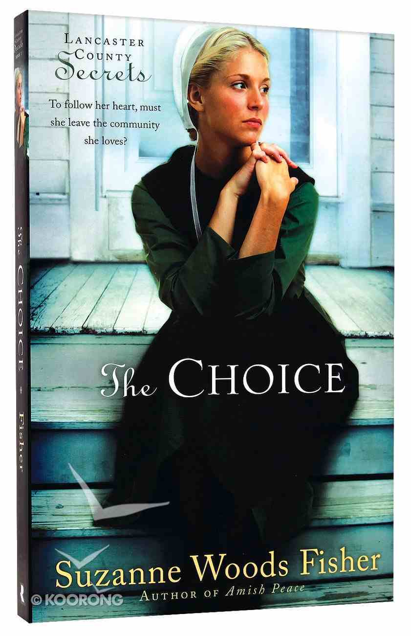 The Choice (#01 in Lancaster County Secrets Series) Paperback