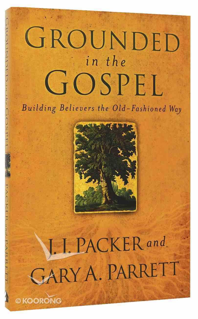 Grounded in the Gospel Paperback