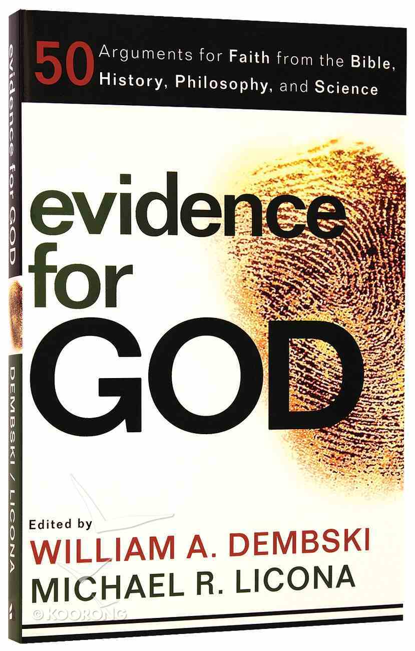 Evidence For God: 50 Arguments For Faith From the Bible, History, Philosophy, and Science Paperback