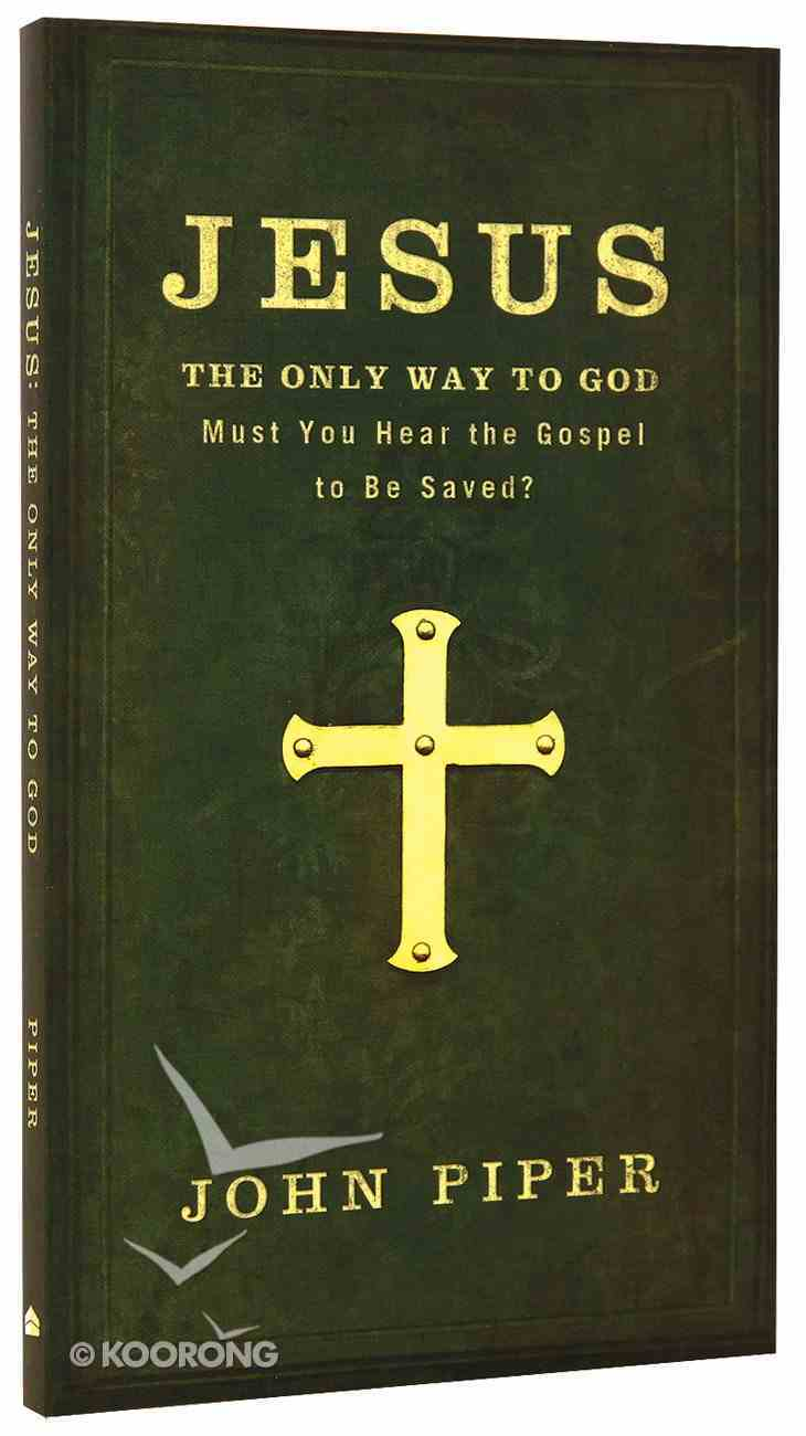 Jesus, the Only Way to God Paperback