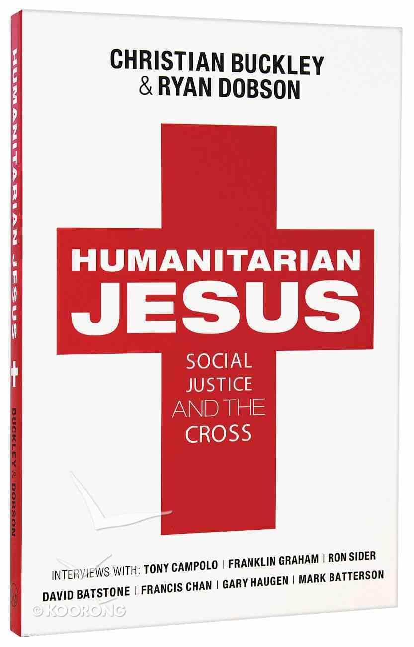 Humanitarian Jesus: Social Justice and the Cross Paperback