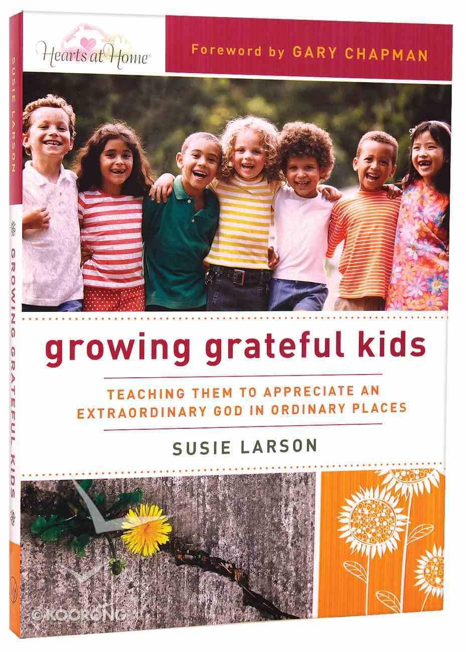 Growing Grateful Kids Paperback
