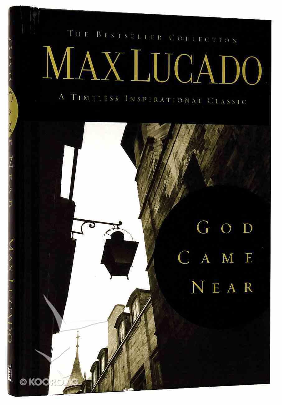 Lucado Classic Collection #01: God Came Near Hardback