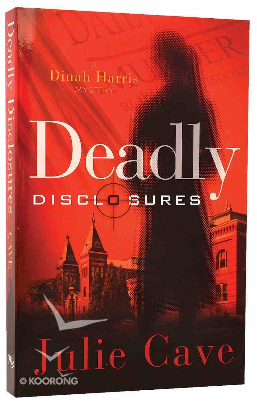 Deadly Disclosures (#01 in A Dinah Harris Series) Paperback