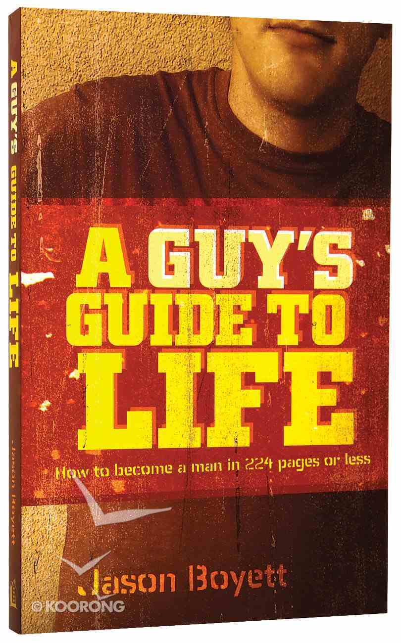 A Guy's Guide to Life Paperback