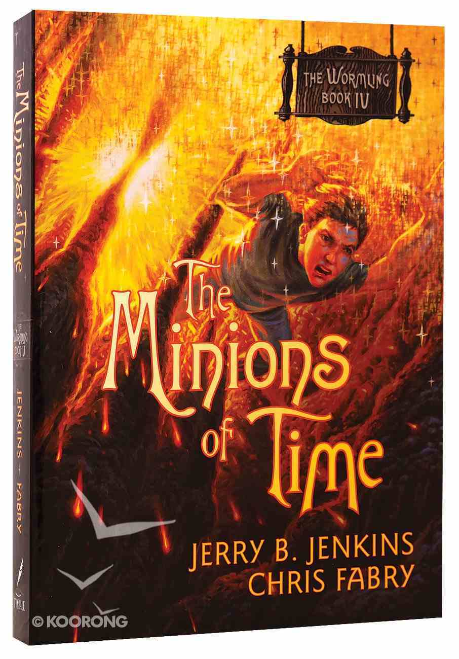 Minions of Time (#04 in The Wormling Series) Paperback