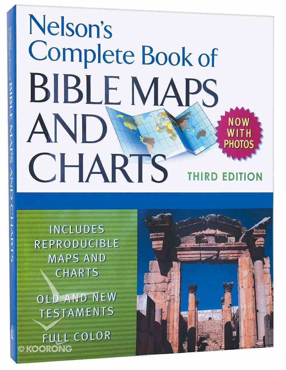 Nelson's Complete Book of Bible Maps and Charts (3rd Edition) Paperback