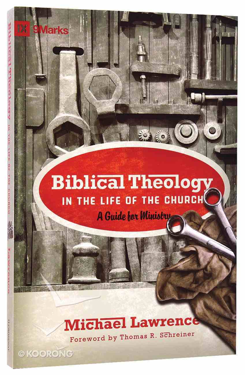 Biblical Theology in the Life of the Church Paperback