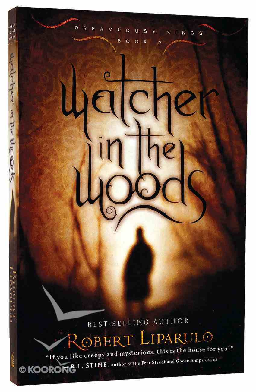 Watcher in the Woods (#02 in Dreamhouse Kings Series) Paperback