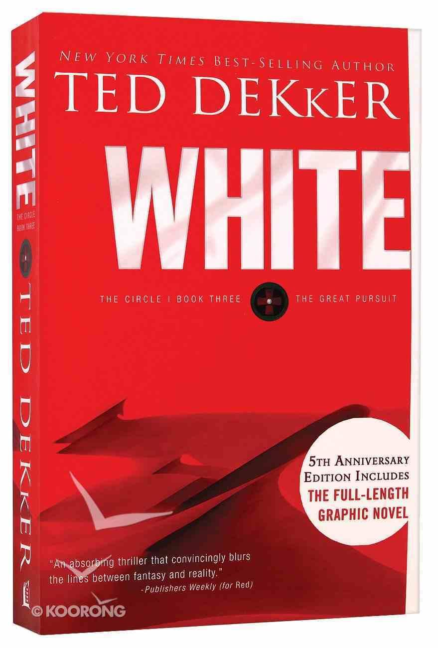 Circle #03: White (#03 in Dekker Trilogy The Circle Series) Paperback