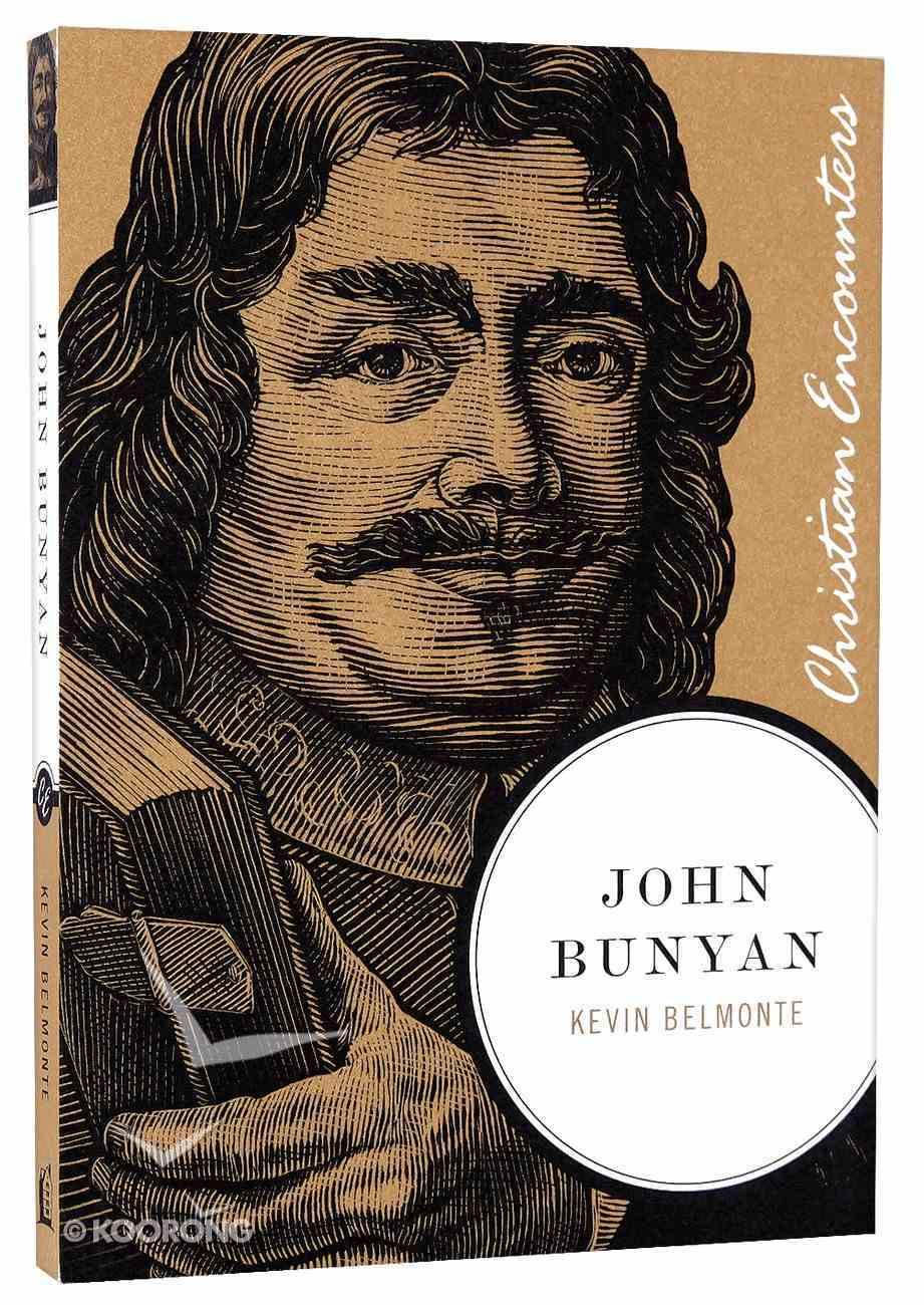 John Bunyan (Christian Encounters Series) Paperback
