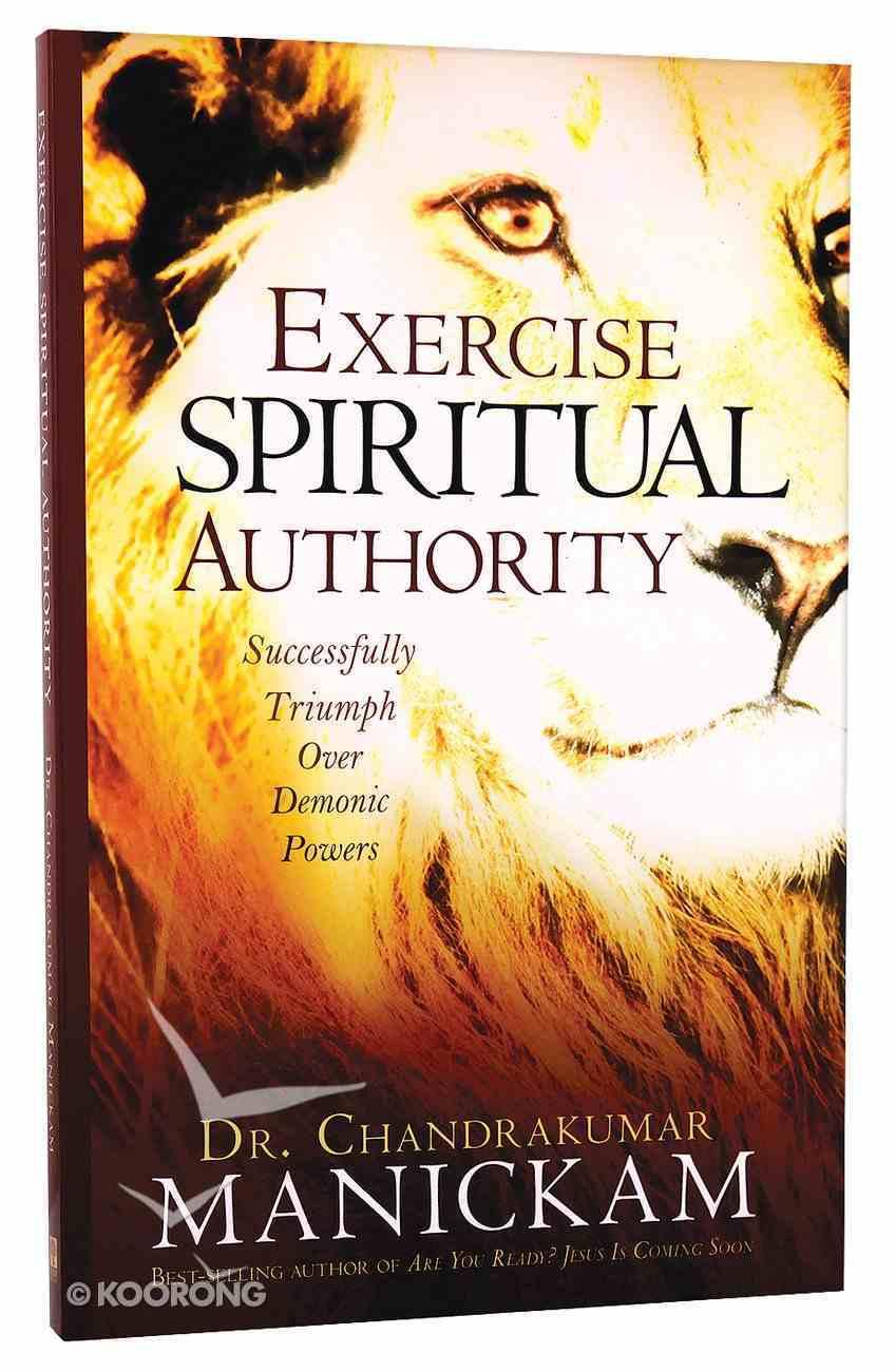 Exercise Spiritual Authority Paperback