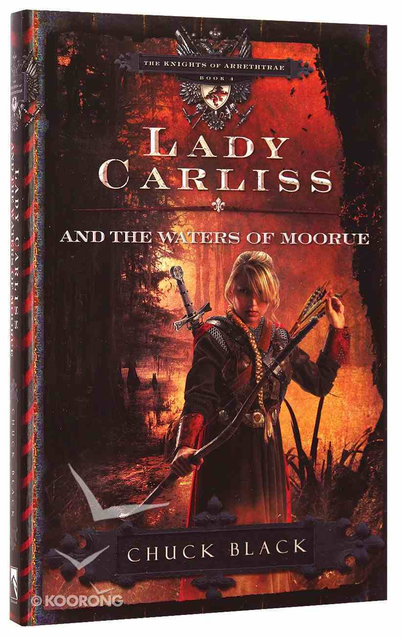 Lady Carliss and the Waters of Moorue (#4 in The Knights Of Arrethtrae Series) Paperback