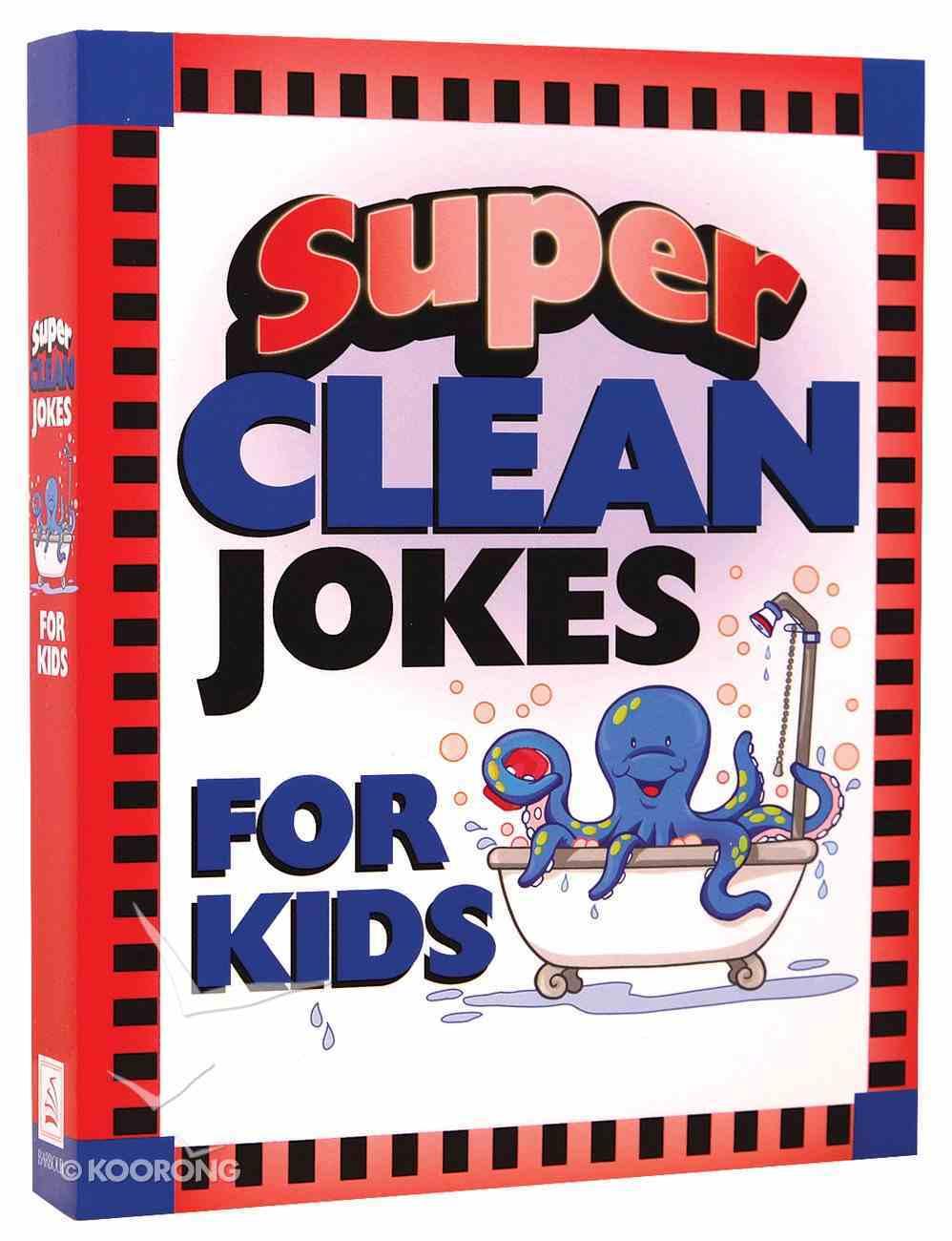 Super Clean Jokes For Kids Paperback