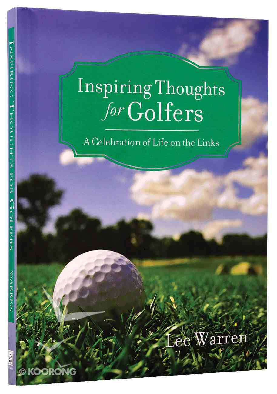 Inspiring Thoughts For Golfers Hardback