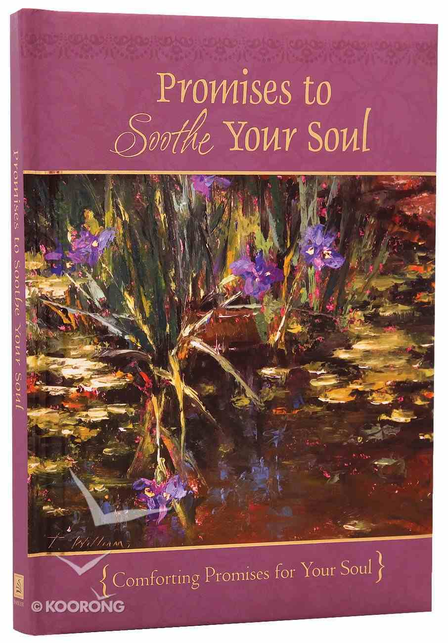 Promises to Soothe Your Soul Hardback