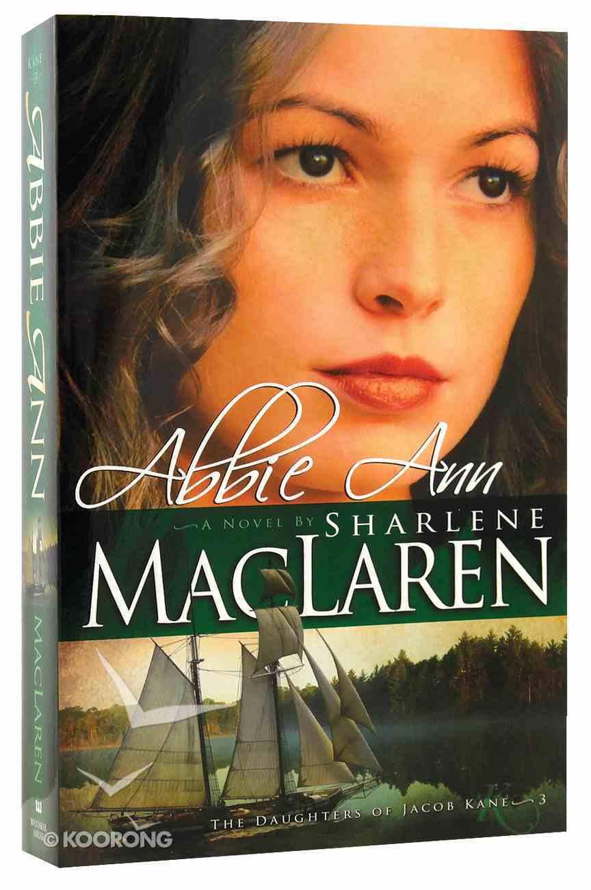 Abbie Ann (#03 in Daughters Of Jacob Kane Series) Paperback