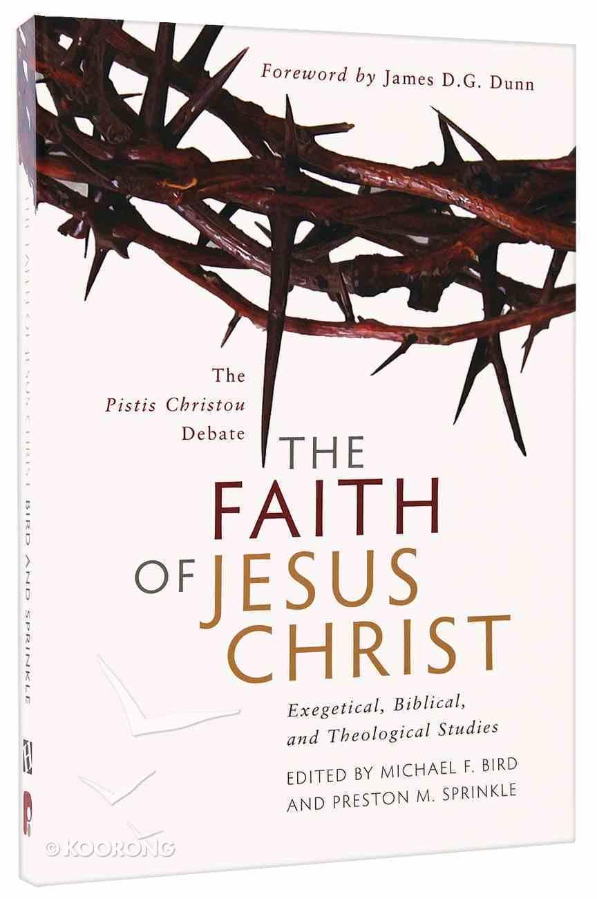 The Faith of Jesus Christ: The Pistis Christou Debate Paperback