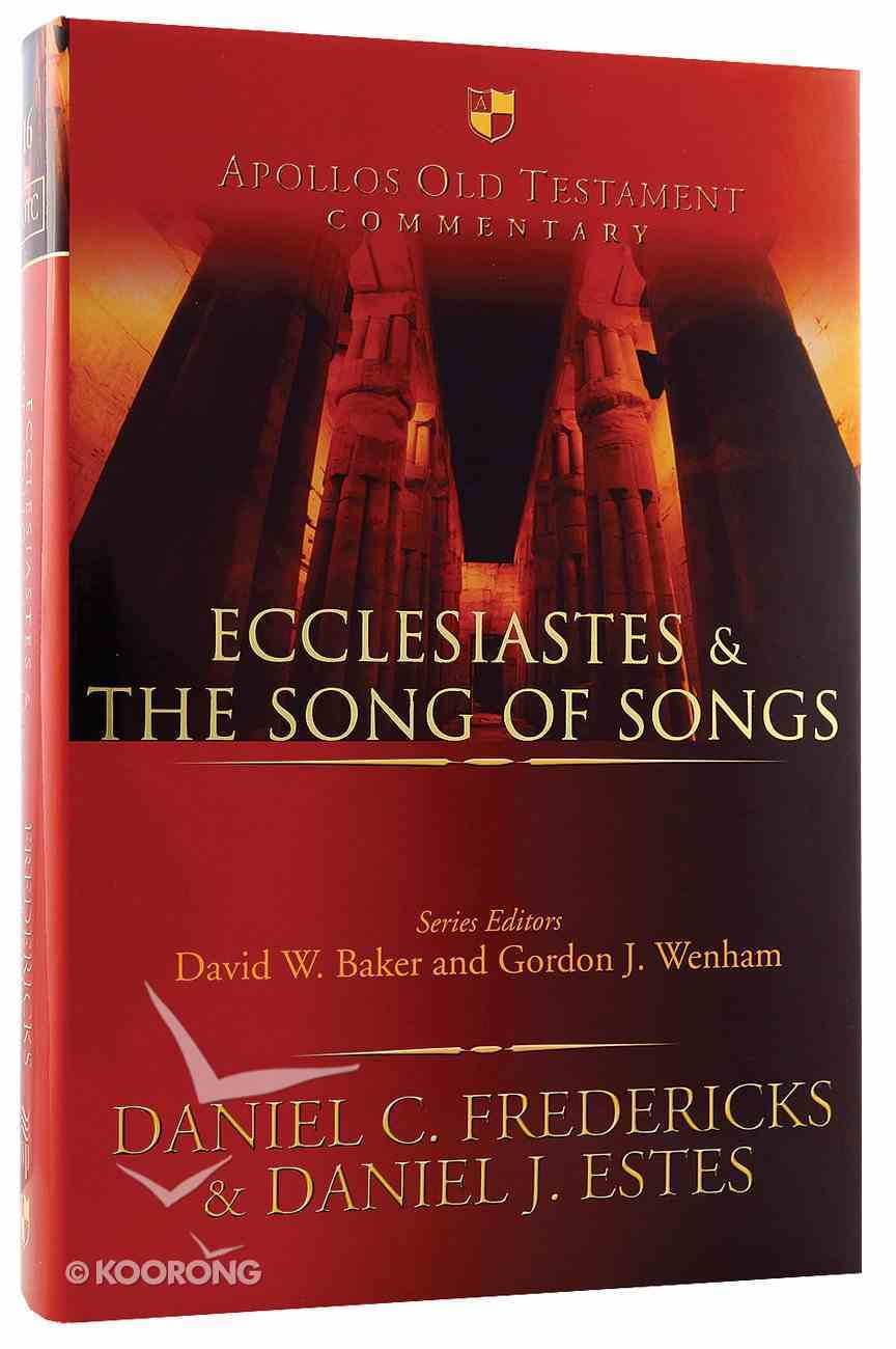 Ecclesiastes and the Song of Songs (Apollos Old Testament Commentary Series) Hardback