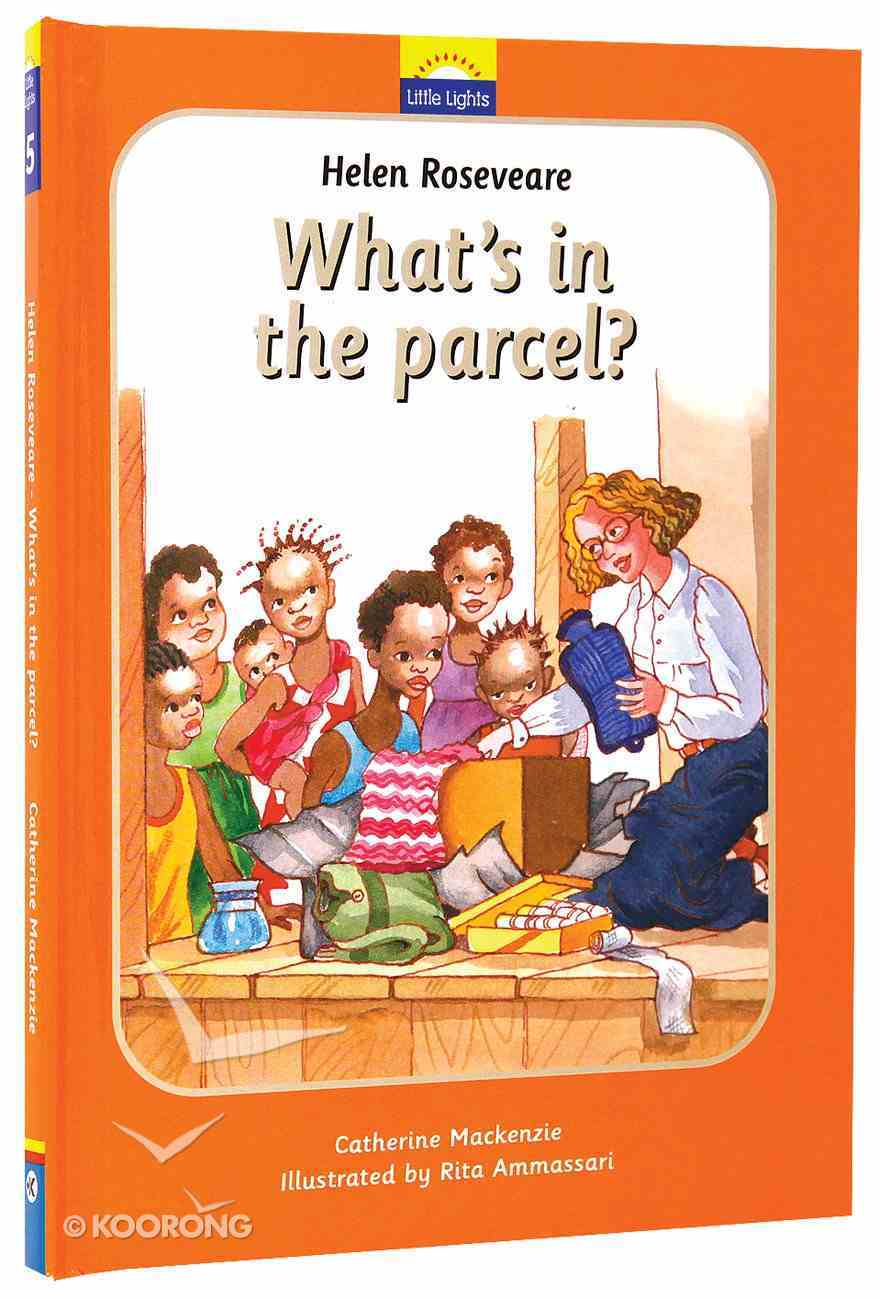 Helen Roseveare - What's in the Parcel? (Little Lights Biography Series) Hardback