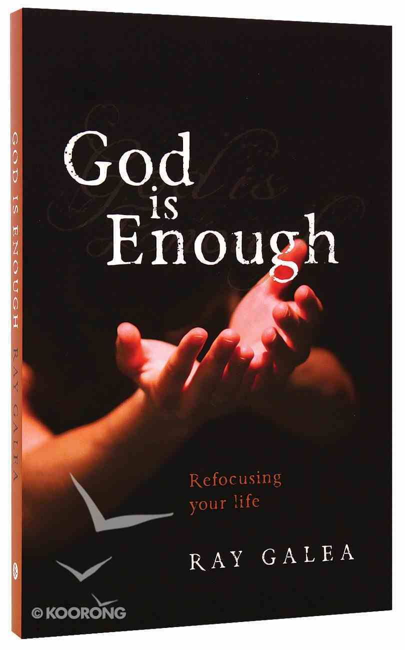 God is Enough: Refocusing Your Life Paperback