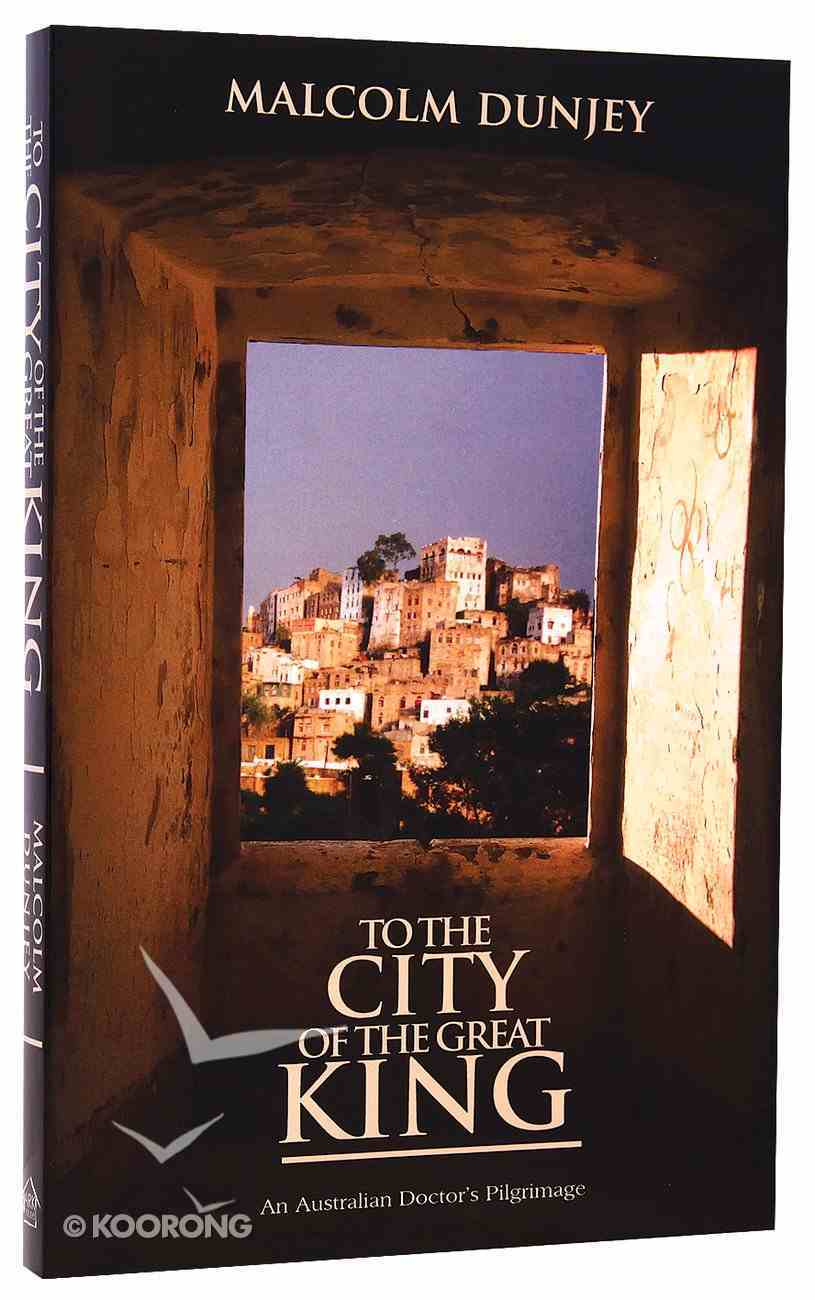 To the City of the Great King Paperback