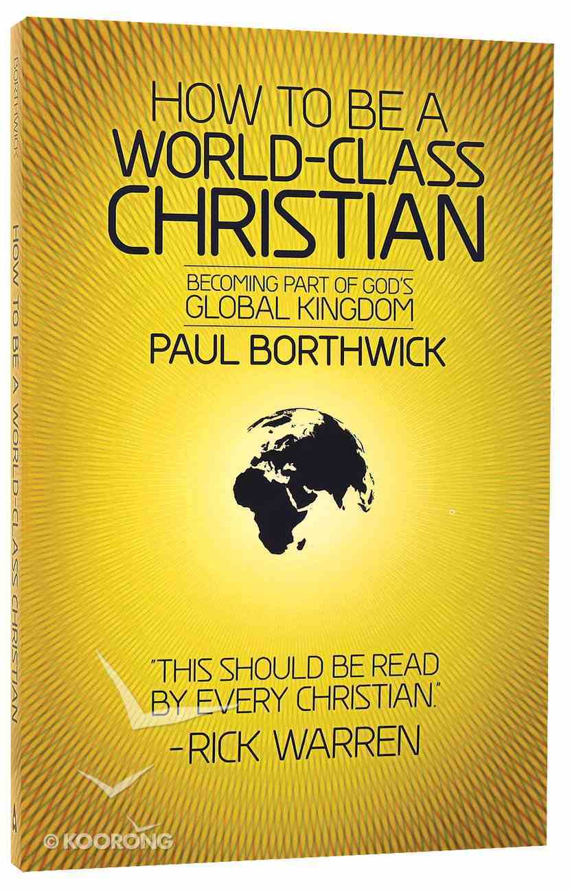 How to Be a World-Class Christian Paperback