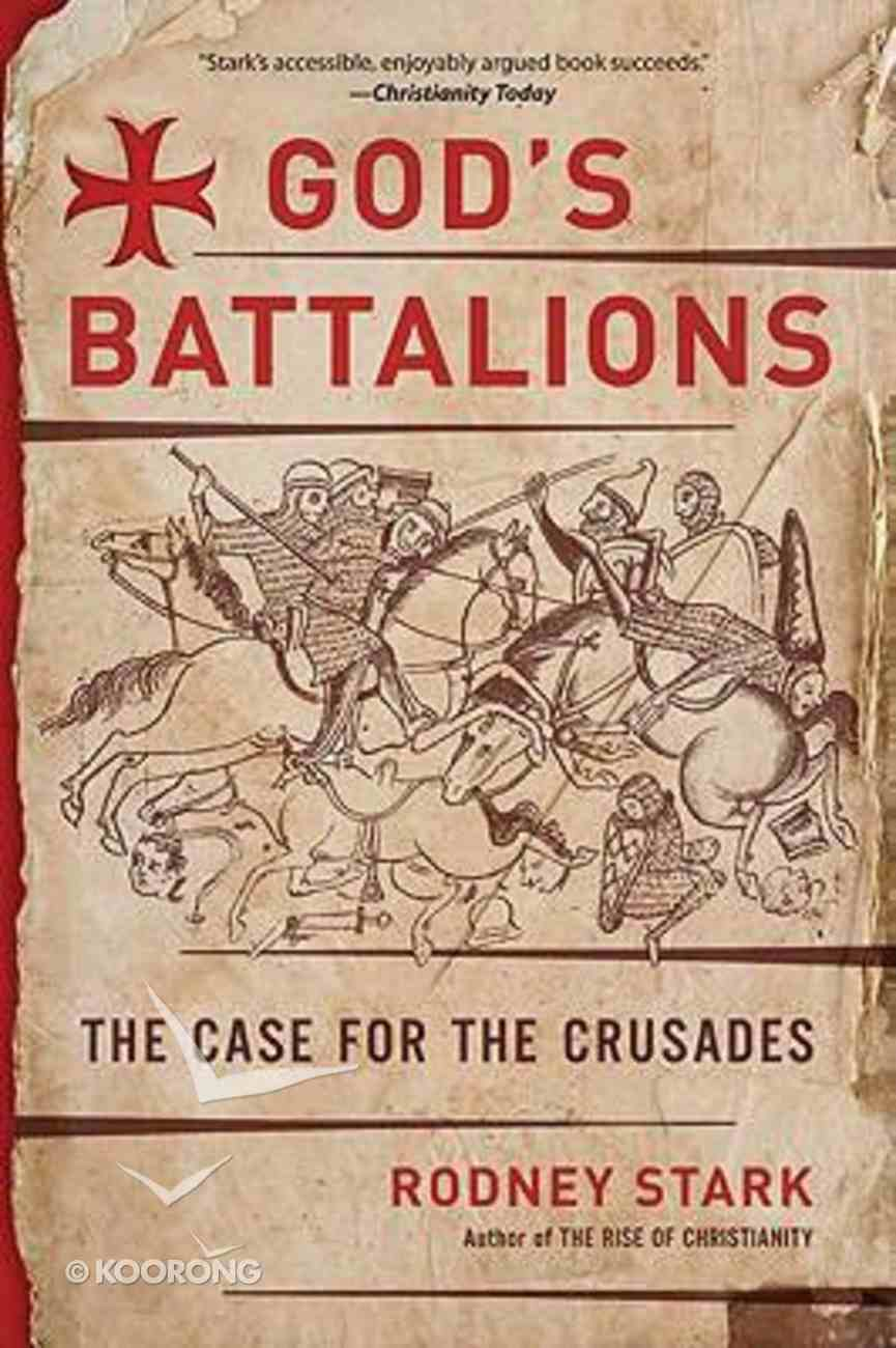 God's Battalions: The Case For the Crusades Paperback