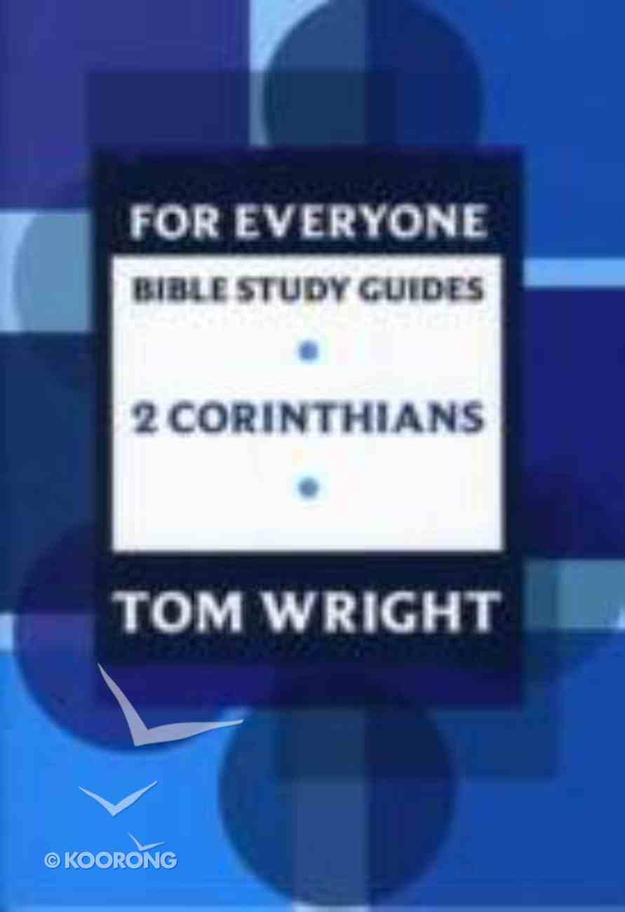 2 Corinthians (N.t Wright For Everyone Bible Study Guide Series) Paperback