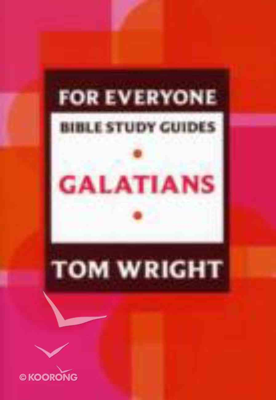 Galatians (N.t Wright For Everyone Bible Study Guide Series) Paperback