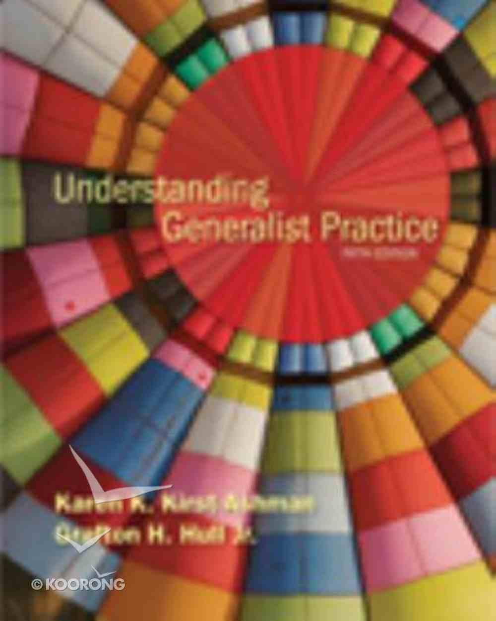 Understanding Generalist Practice (5th Edition) Hardback