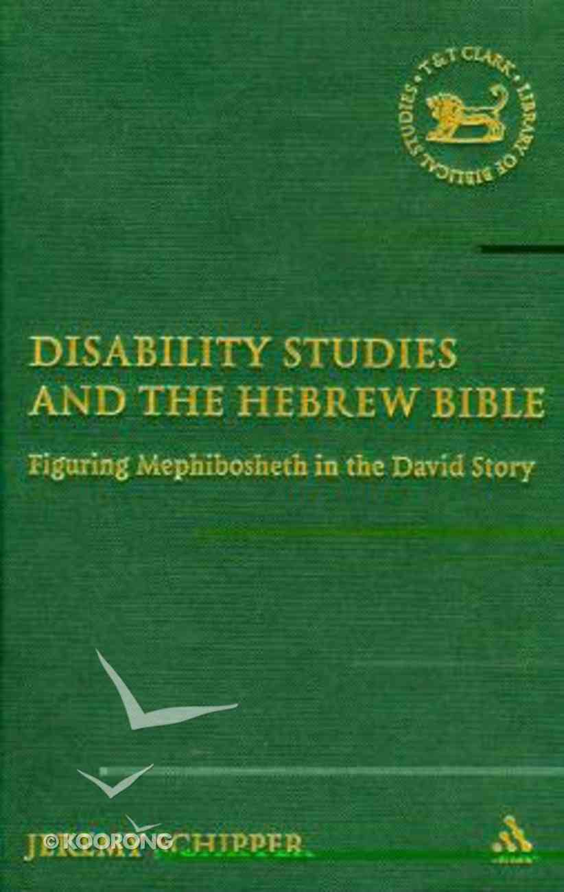 Disability Studies and the Hebrew Bible Hardback