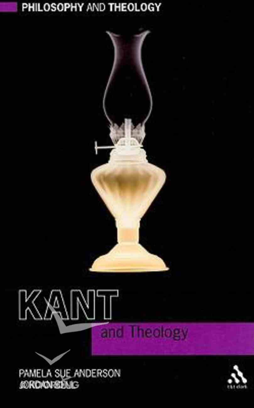 Kant and Theology (Philosophy And Theology Series) Paperback
