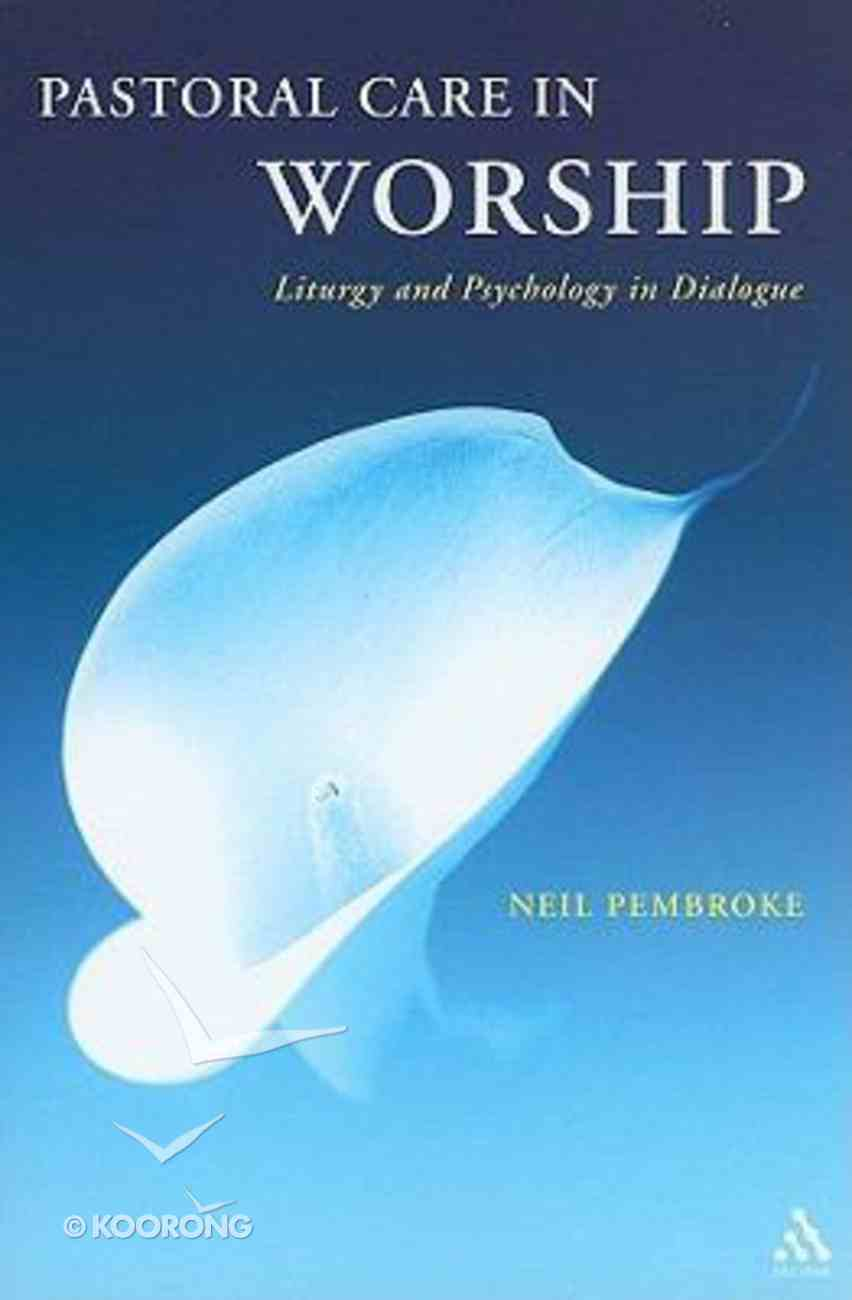 Pastoral Care in Worship Paperback