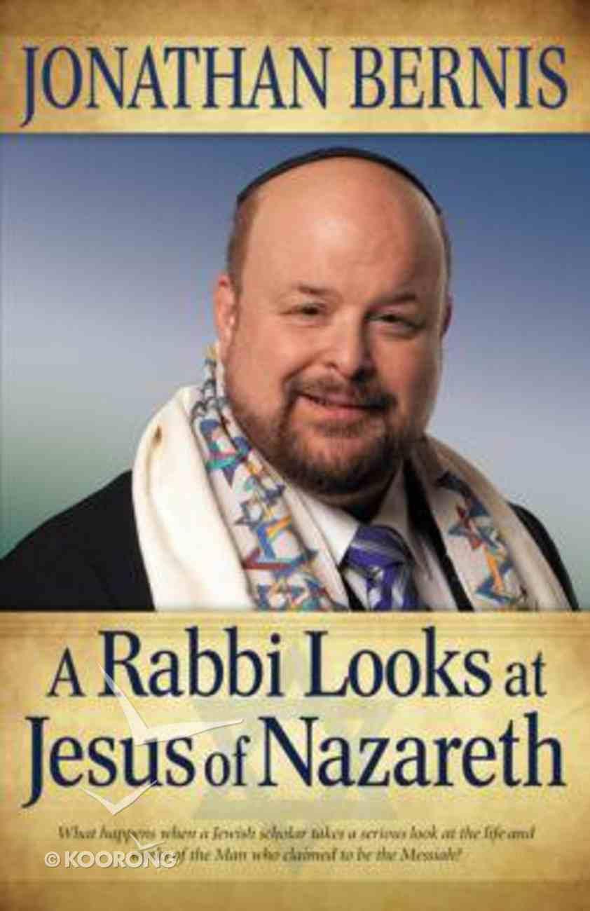 A Rabbi Looks At Jesus of Nazareth Paperback