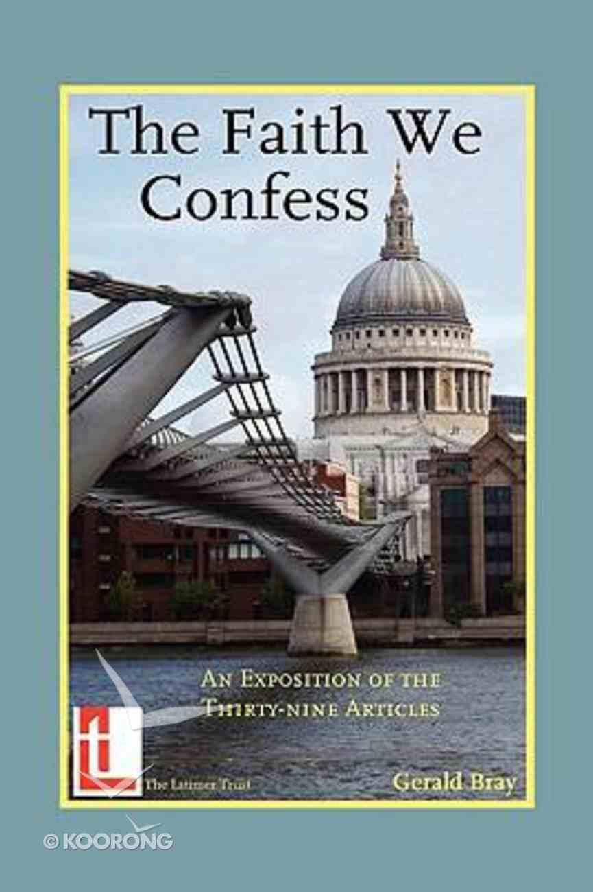 The Faith We Confess Paperback
