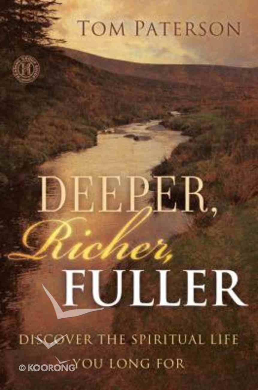 Deeper, Richer, Fuller Paperback