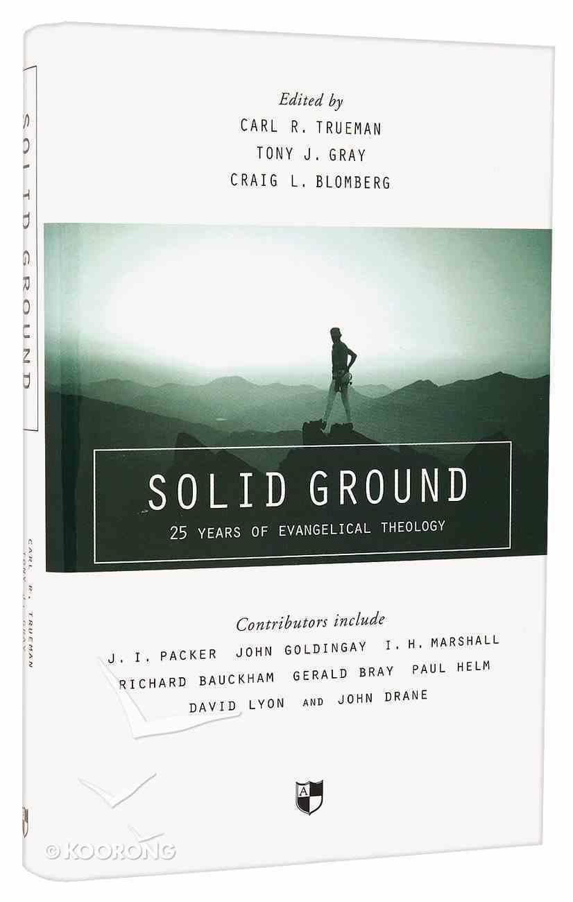 Solid Ground: 25 Years of Evangelical Theology Hardback