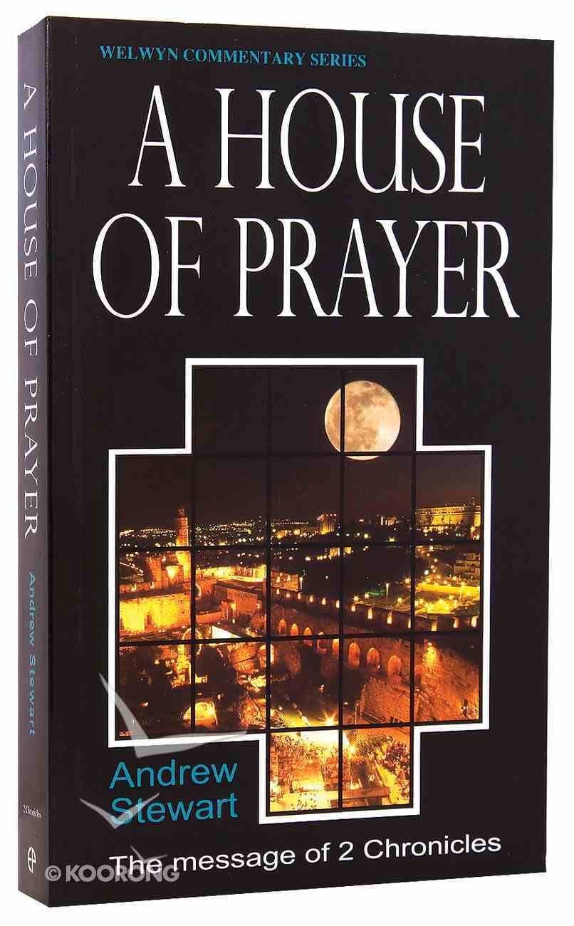 A House of Prayer (2 Chronicles) (Welwyn Commentary Series) Paperback
