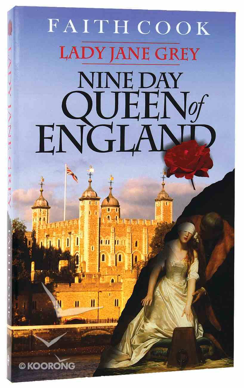Lady Jane Grey, the Nine Day Queen of England Paperback
