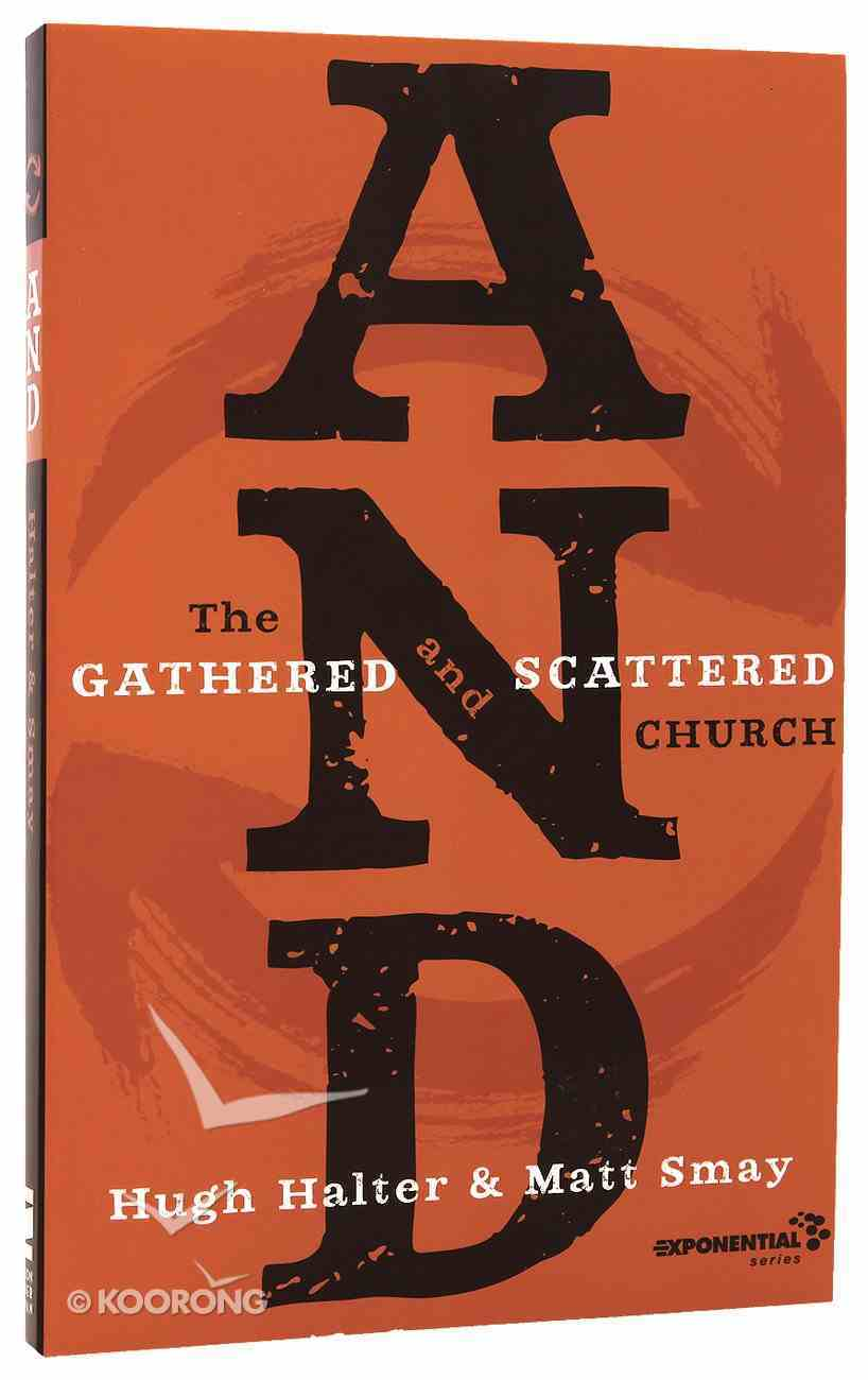 And: The Gathered and Scattered Church (Exponential Series) Paperback