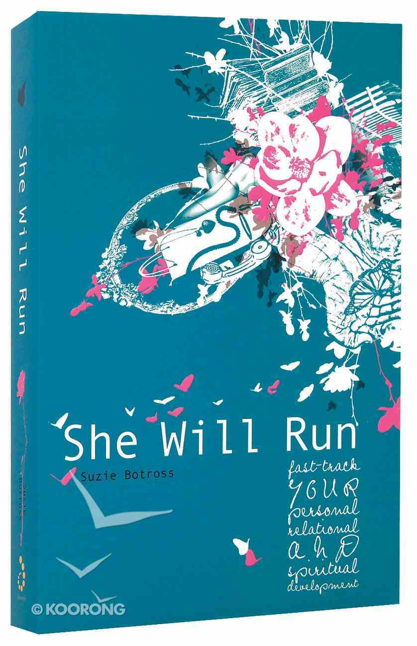 Fast Track Your Personal Relational and Spiritual Development (She Will Run Series) Paperback