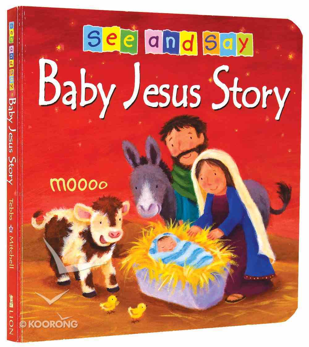 Baby Jesus Story (See And Say! Series) Board Book