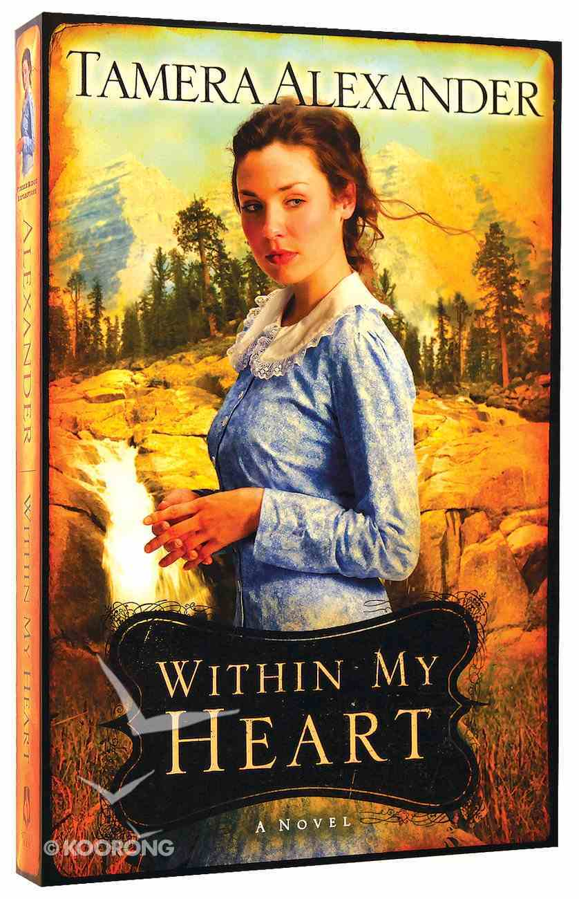 Within My Heart (#03 in Timber Ridge Reflections Series) Paperback