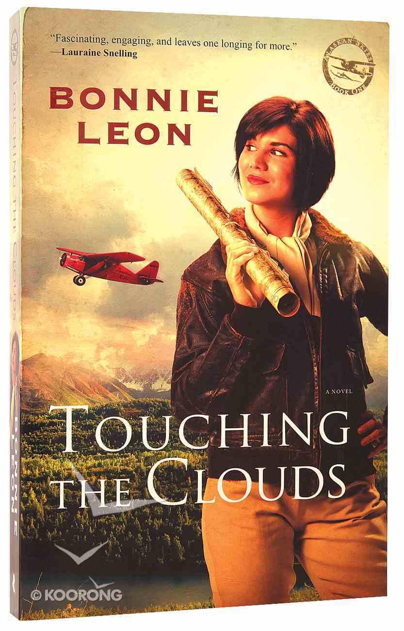 Touching the Clouds (#01 in Alaskan Skies Series) Paperback
