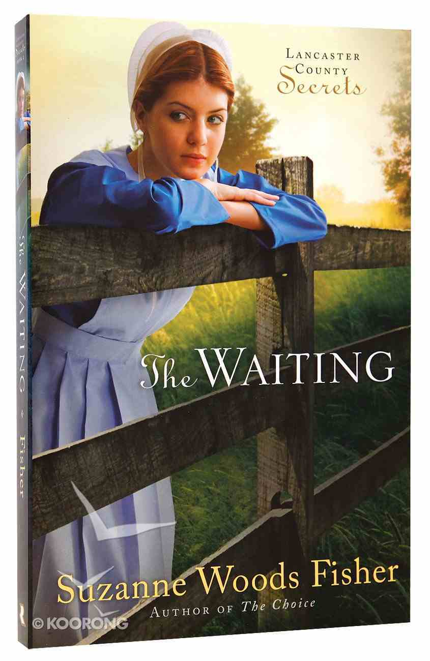 The Waiting (#02 in Lancaster County Secrets Series) Paperback